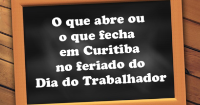 o que abre e fecha em Curitiba o que abre e fecha dia do trabalhador